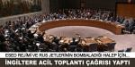 İngiltereden Halep için acil toplantı çağrısı