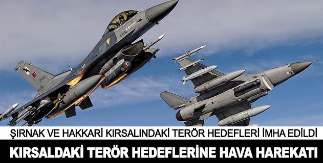 Şırnak ve Hakkaride PKK hedefleri vuruldu