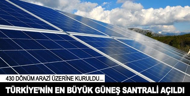 Türkiyenin en büyük güneş santrali Konyada açıldı