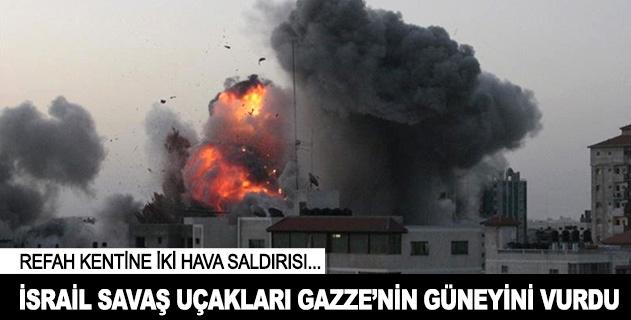 İsrail Savaş uçaklarından Gazzenin güneyine hava saldırısı