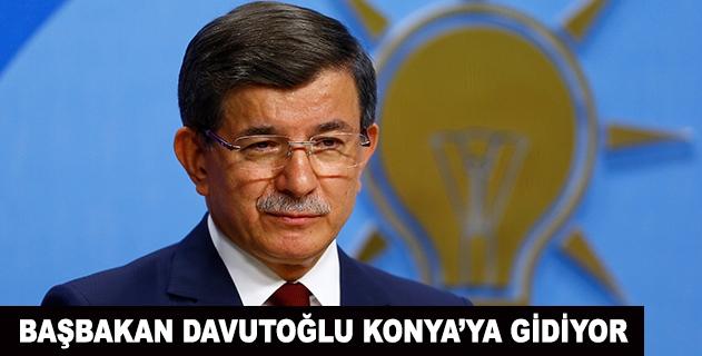 Başbakan Davutoğlu bugün Konyaya gidecek