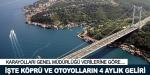 Köprü ve otoyollardan 4 ayda ne kadar gelir elde edildi?