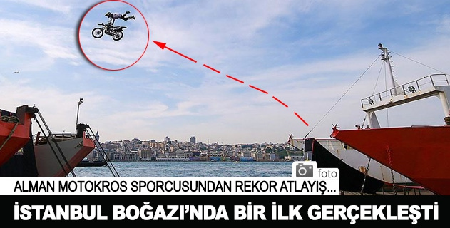 İstanbul Boğazında bir ilk gerçekleşti