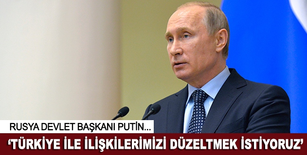 """""""Türkiye ile ilişkilerimizi düzeltmek istiyoruz"""""""