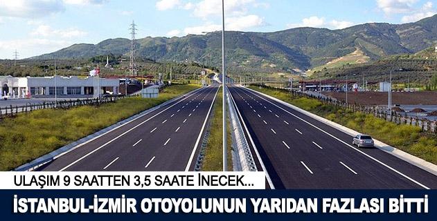 İstanbul-İzmir Otoyolunun yarıdan fazlası bitti