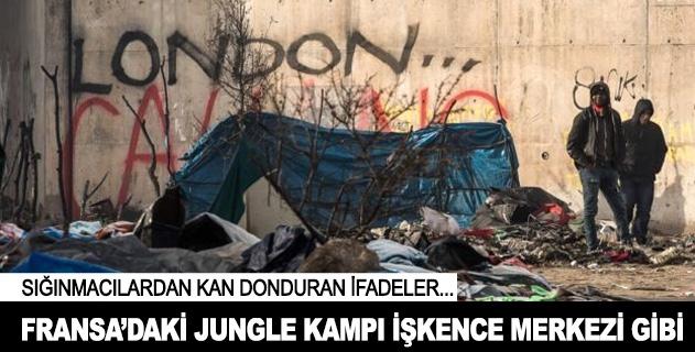 Fransadaki Jungle kampı işkence merkezi gibi