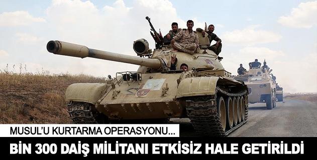 Musul operasyonunda bin 300 DAiŞ militanı öldürüldü