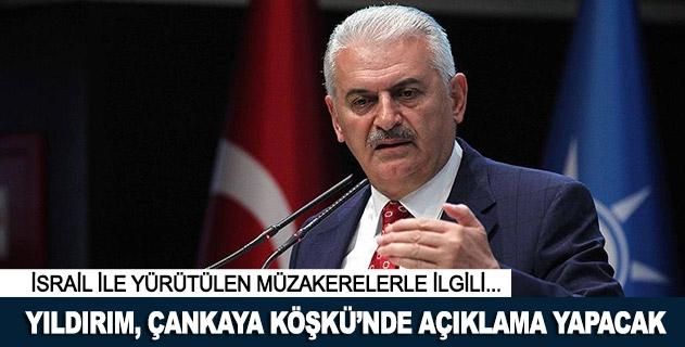 Başbakan Yıldırım, İsrail ile yürütülen müzakerelerle ilgili açıklama yapacak