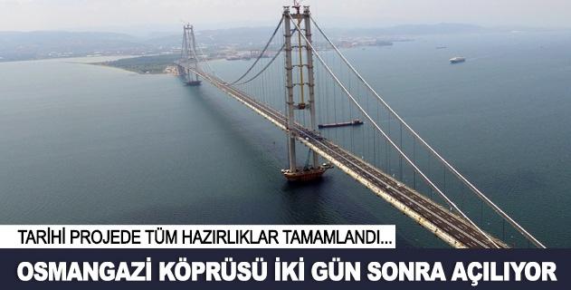 Osmangazi Köprüsü iki gün sonra açılıyor