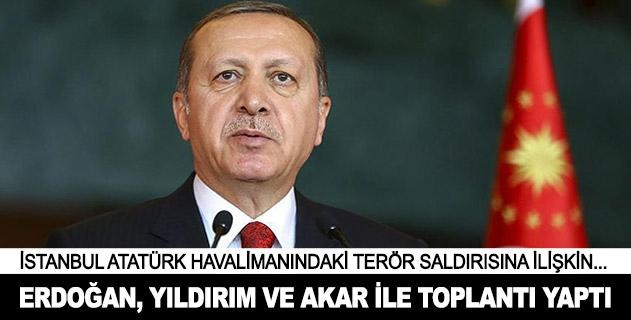 Cumhurbaşkanı Erdoğan, Yıldırım ve Akar ile toplantı yaptı