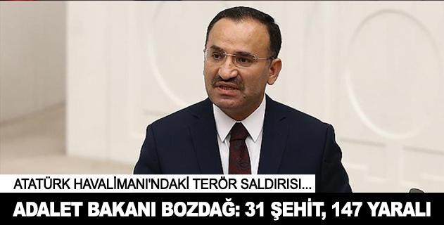 Adalet Bakanı Bozdağ: 31 ölü, 147 yaralı