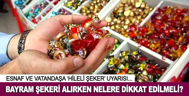 Bayram şekeri alırken dikkat!