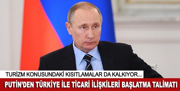 Putinden Türkiye ile ticari ilişkileri başlatma talimatı