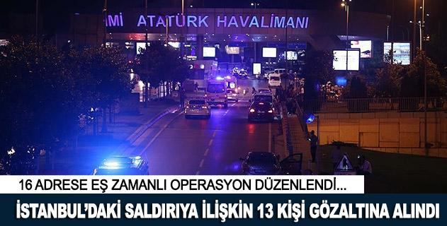 İstanbuldaki terör saldırısına ilişkin 13 kişi gözaltında