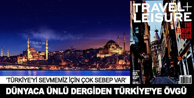 Dünyaca ünlü dergiden Türkiyeye övgü