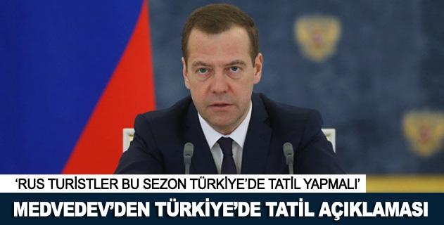 Medvedevden Türkiyede tatil açıklaması