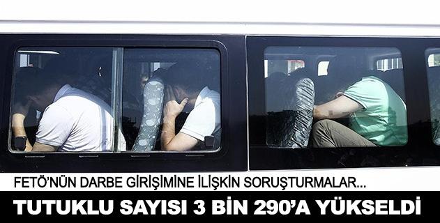 Darbe girişiminde tutuklu sayısı 3 bin 290a çıktı