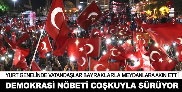 Vatandaşlar demokrasi nöbetini coşkuyla sürdürdü