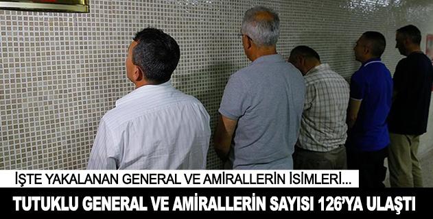 Tutuklu general ve amirallerin sayısı 126ya yükseldi