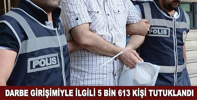 Tutuklananların sayısı 5 bin 613e ulaştı