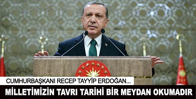 Cumhurbaşkanı Erdoğan meydanlara seslendi