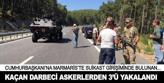 Marmaris saldırısını düzenleyen askerlerden 3ü yakalandı
