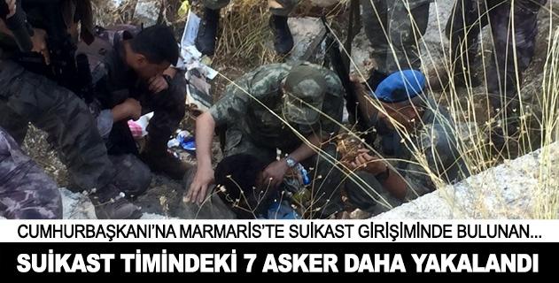 Marmaris saldırısını düzenleyen askerlerden 7si yakalandı