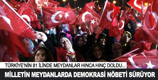 Türkiyenin 81 ilinde meydanlarda demokrasi nöbeti sürüyor