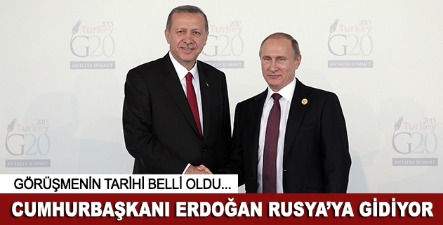 Cumhurbaşkanı Erdoğan ve Putin Rusyada görüşecek