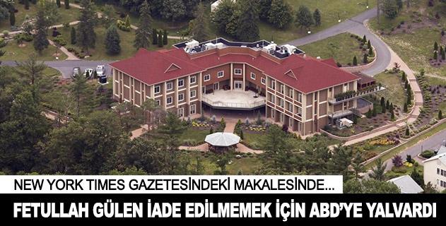 FETÖ elebaşı Gülen iade edilmemek için ABDye yalvardı