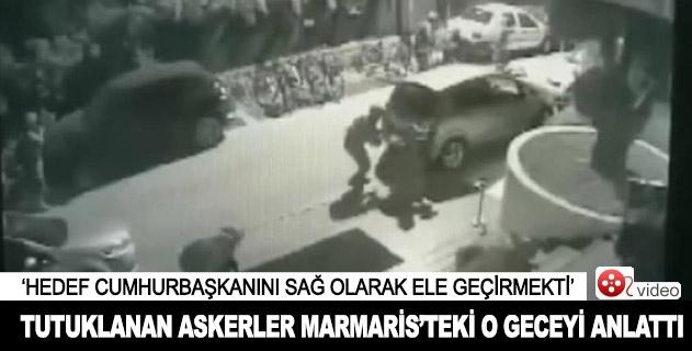 Tutuklanan askerler Marmaristeki o geceyi anlattı