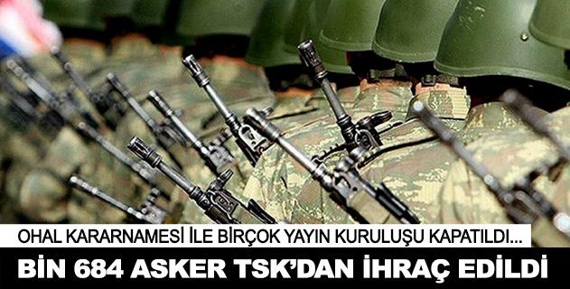 Bin 684 asker TSKdan ihraç edildi