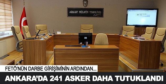 Ankarada 241 asker daha tutuklandı