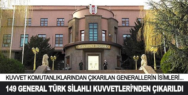 149 General Türk Silahlı Kuvvetlerinden ihraç edildi