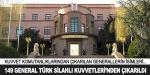 149 General Türk Silahlı Kuvvet'lerinden ihraç edildi