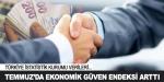 Temmuz'da ekonomik güven endeksi arttı