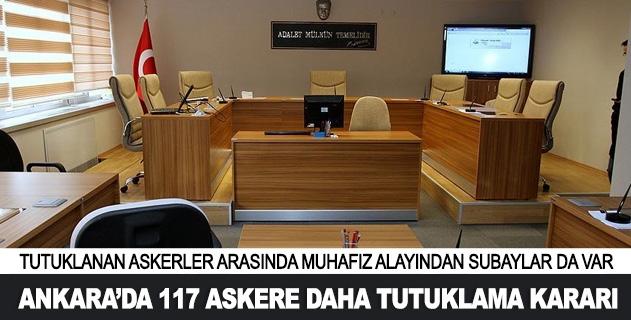 Ankarada 117 askere daha tutuklama