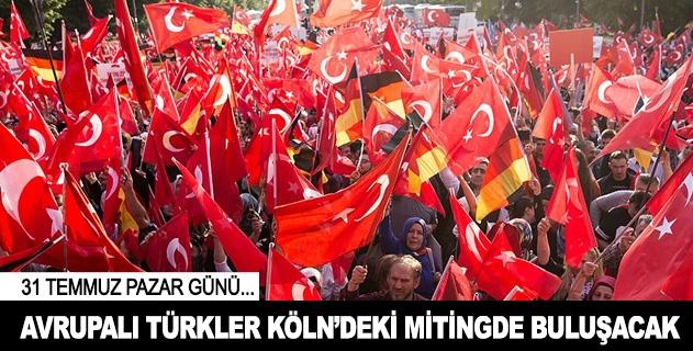 Avrupalı Türkler Kölndeki mitingde buluşacak