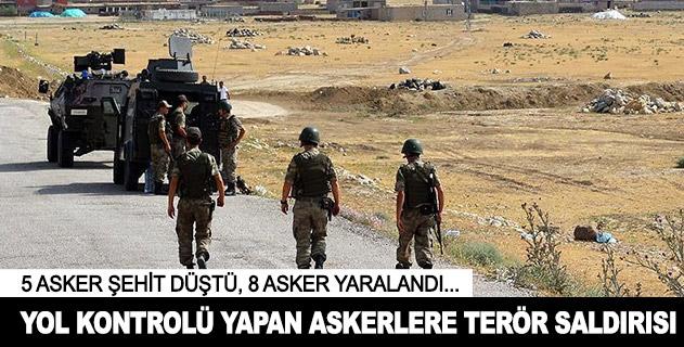 Çukurcada yol kontrolü yapan askerlere terör saldırısı: 5 şehit