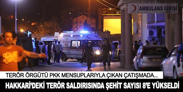 Hakkarideki terör saldırısında şehit sayısı 8e yükseldi