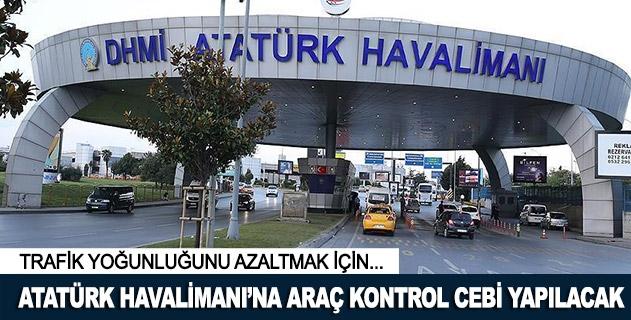 Atatürk Havalimanına araç kontrol cebi
