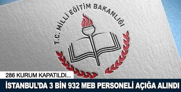 İstanbulda 3 bin 932 MEB personeli açığa alındı