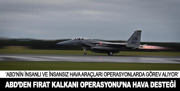ABDden Fırat Kalkanı Operasyonuna hava desteği
