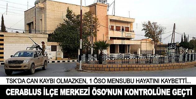 Cerablus ilçe merkezi ÖSOnun kontrolüne geçti