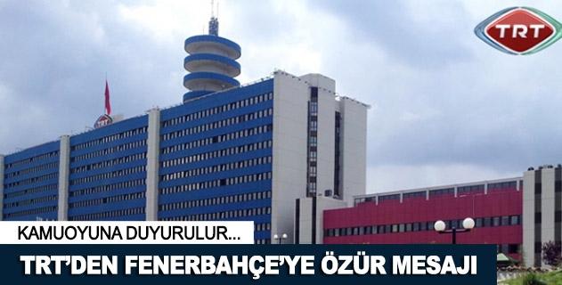 TRTden Fenerbahçeye özür mesajı