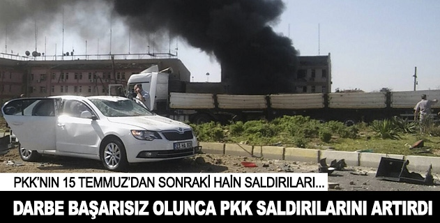 Darbe girişimi başarısız oldu, PKK saldırılarını artırdı