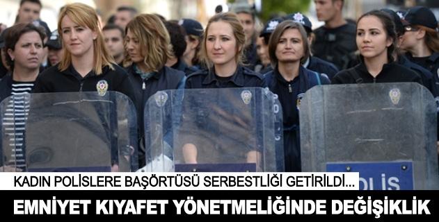 Kadın polislere başörtüsü serbestliği getirildi