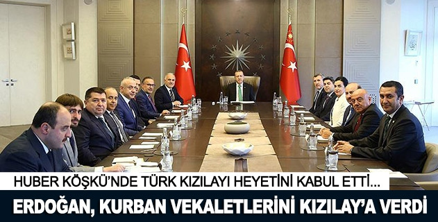 Cumhurbaşkanı Erdoğan kurban vekaletlerini Kızılaya verdi