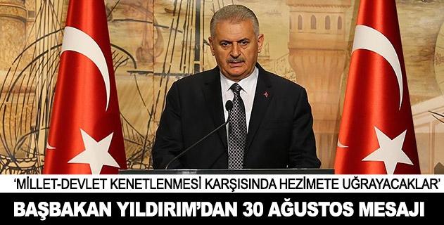 Başbakan Yıldırımdan 30 Ağustos mesajı