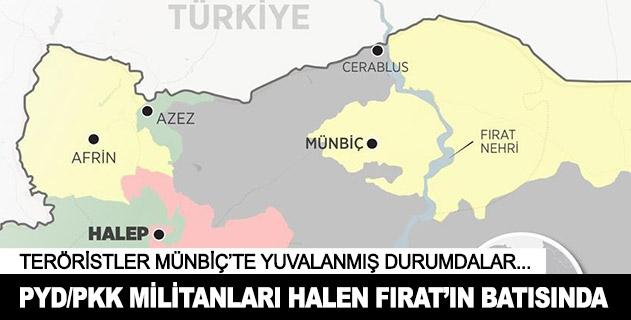 PYD/PKK militanları halen Fıratın batısında